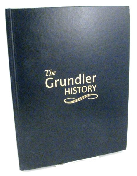 the grundler family history and genealogy book is now published